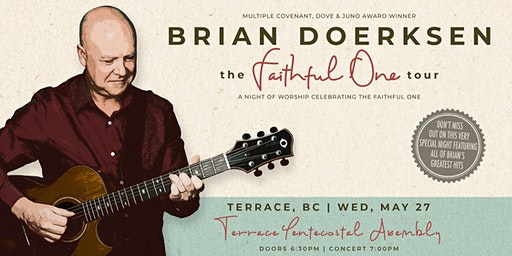 Brian Doerksen presents THE FAITHFUL ONE Tour - Terrace, BC