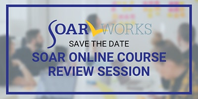 SOAR (SSI/SSDI Outreach Access and Recovery) Refresher Training