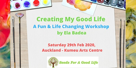 Creating My Good Life - Painting & Life Skills Unique Workshop tickets