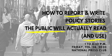 How to report and write policy stories the public will actually read and use tickets