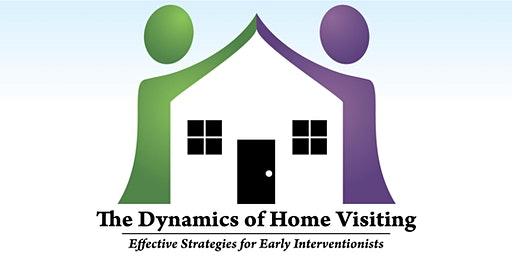 The Dynamics of Home Visiting | Effective Strategi