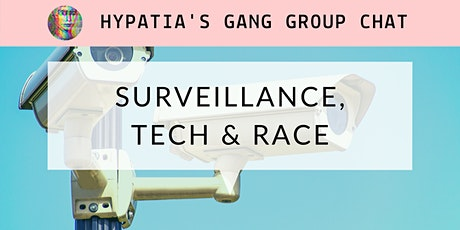 Hypatia's Gang Group Chat: Surveillance, Tech and Race tickets