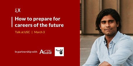 How to Prepare for Careers of the Future - Talk at USC tickets