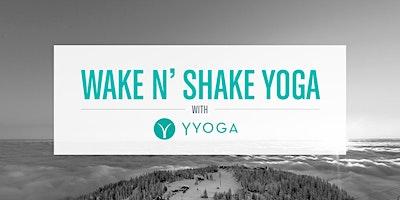 Wake n' Shake Yoga