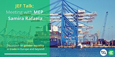 JEF Talk: Meeting with MEP Samira Rafaela tickets