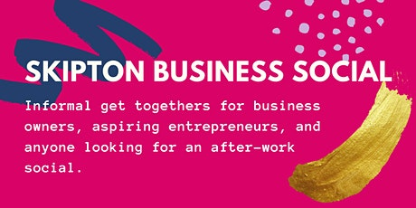 Skipton Business Social - April tickets