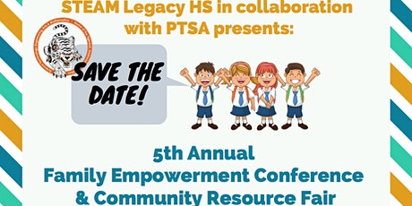 STEAM Legacy HS & PTSA Family Empowerment Conference & Community Fair tickets