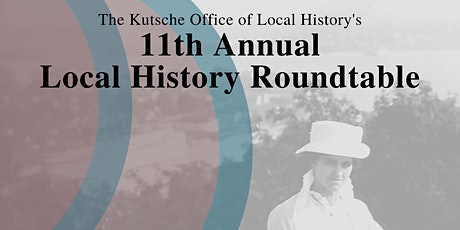 11th Annual Local History Roundtable tickets