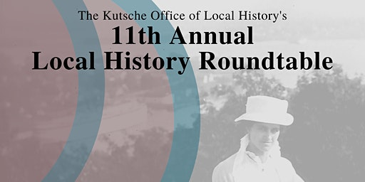 11th Annual Local History Roundtable