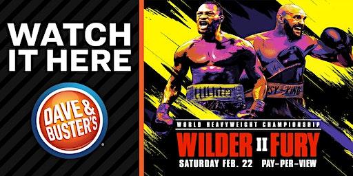 D&B Fresno -  Wilder vs. Fury II