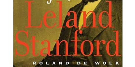 Meet the Author- American Disruptor: The Scandalous Life of Leland Stanford