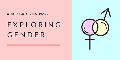 Exploring Gender: A Hypatia's Gang Panel Event tickets