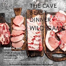 The Cave Beastro Beast Dinner Series - WILD GAME tickets