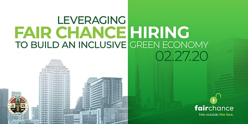 Leveraging Fair Chance Hiring to Build an Inclusive Green Economy