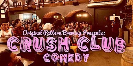 Crush Club Comedy @ Original Pattern Brewing Co. tickets