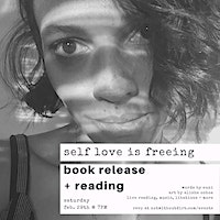 book release + live poetry reading for self love is freeing