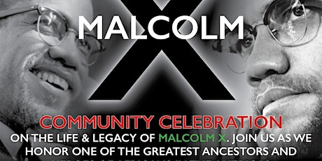 2nd Annual Malcolm X Birthday Celebration /Black Empowerment day tickets