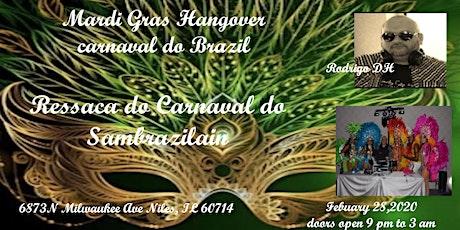 Mardi Gras Hangover ( A Ressaca do carnaval do Sambrazilian) tickets