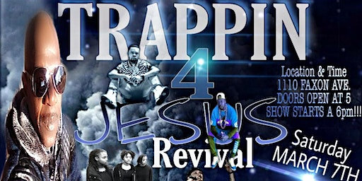 TRAPPIN 4 JESUS Revival Tour
