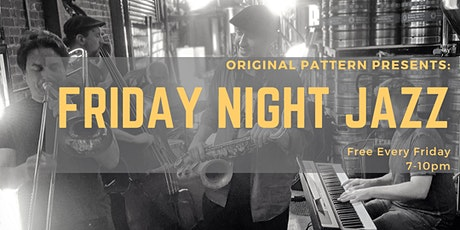 Friday Night Free Live Jazz @ Original Pattern Brewing Co. tickets