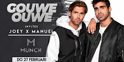 Gouwe Ouwe Invites: Joey X Manuel @ Munch Rotterdam