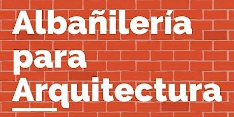 ALBAÑILERÍA PARA ARQUITECTURA  | Curso Práctico entradas