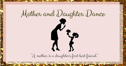 3rd Annual Mother and Daughter Dance tickets