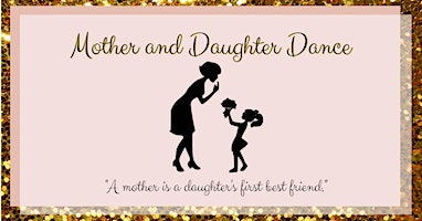 3rd Annual Mother and Daughter Dance