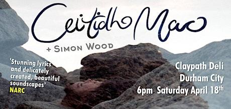 CEITIDH MAC + SIMON WOOD tickets