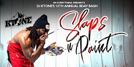 DJ KTone's 13th Bday Bash: Slaps N Paint tickets