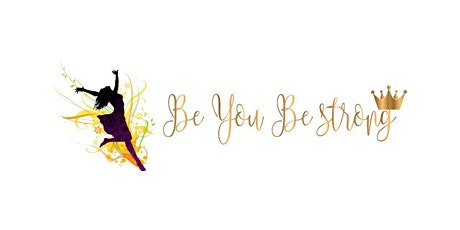 Be You Be Strong: Ignite your Power tickets