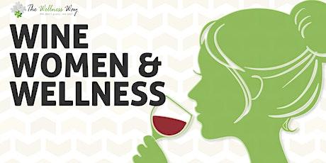 WOMEN, WINE AND WELLNESS EVENT tickets