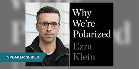 """Ezra Klein & """"Why We're Polarized"""" tickets"""