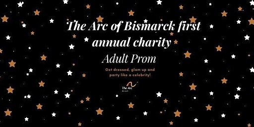 1st Annual The Arc of Bismarck Adult Prom