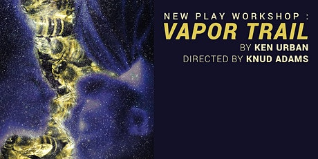 New Play Workshop: Vapor Trail tickets