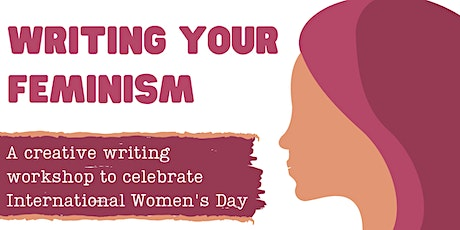 International Women's Day: Writing Your Feminism tickets
