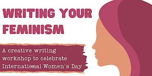 International Women's Day: Writing Your Feminism