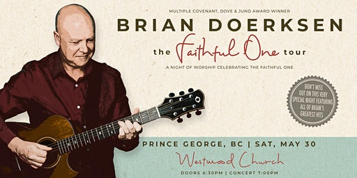 Brian Doerksen presents THE FAITHFUL ONE Tour - Prince George, BC