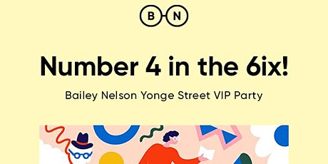 Bailey Nelson Yonge Street VIP Party tickets