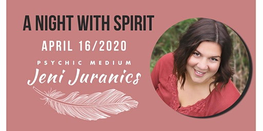 A Night with Spirit: Messages from Beyond with Psychic Medium Jeni Juranics