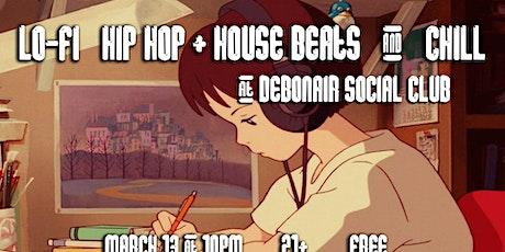 Lo-Fi Hip Hop + House Beats & Chill @ Debonair Social Club tickets