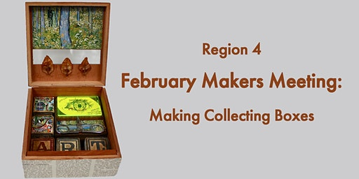Region 4 February Makers Meeting: Making Collecting Boxes