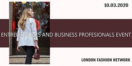 London Fashion Networking: Entrepreneurs and Business Professionals Event tickets