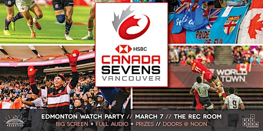 HSBC Canada Sevens - Edmonton Watch Party
