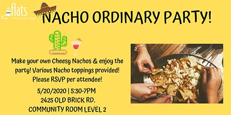 Nacho Ordinary Party! The Flats at West Broad Village tickets
