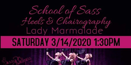 School of Sass: Heels & Chairography Lady Marmalade tickets