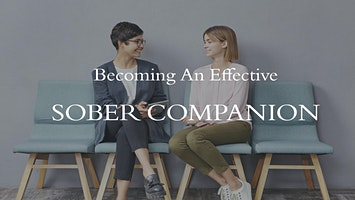 Becoming an Effective Sober Companion