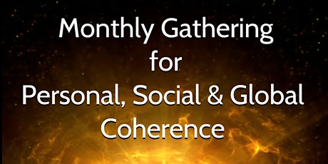 Monthly Gathering for Personal, Social & Global Coherence tickets