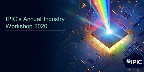IPIC 2020 Industry Workshop – 'Photonics 4 European Products of the Future Workshop'  tickets