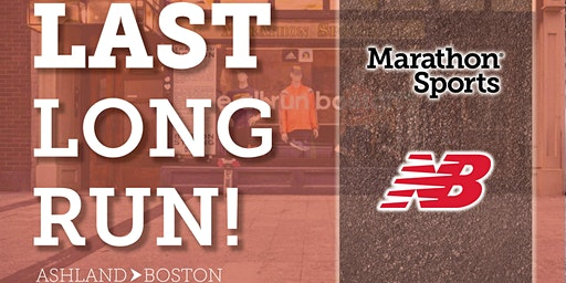 The LAST LONG RUN pres. by Marathon Sports & New Balance